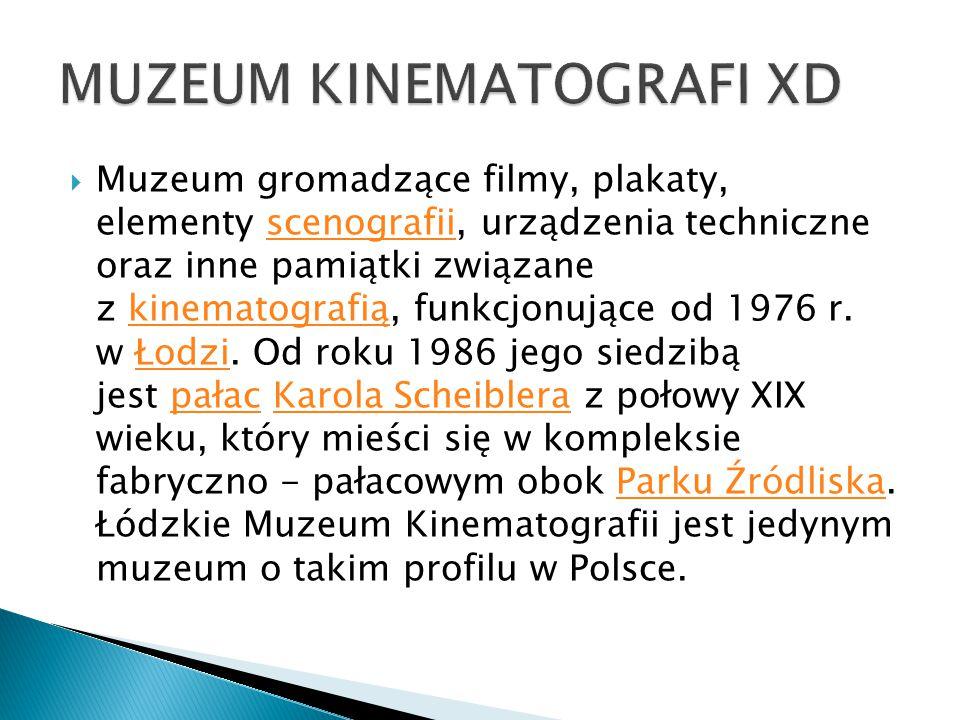  Muzeum gromadzące filmy, plakaty, elementy scenografii, urządzenia techniczne oraz inne pamiątki związane z kinematografią, funkcjonujące od 1976 r.