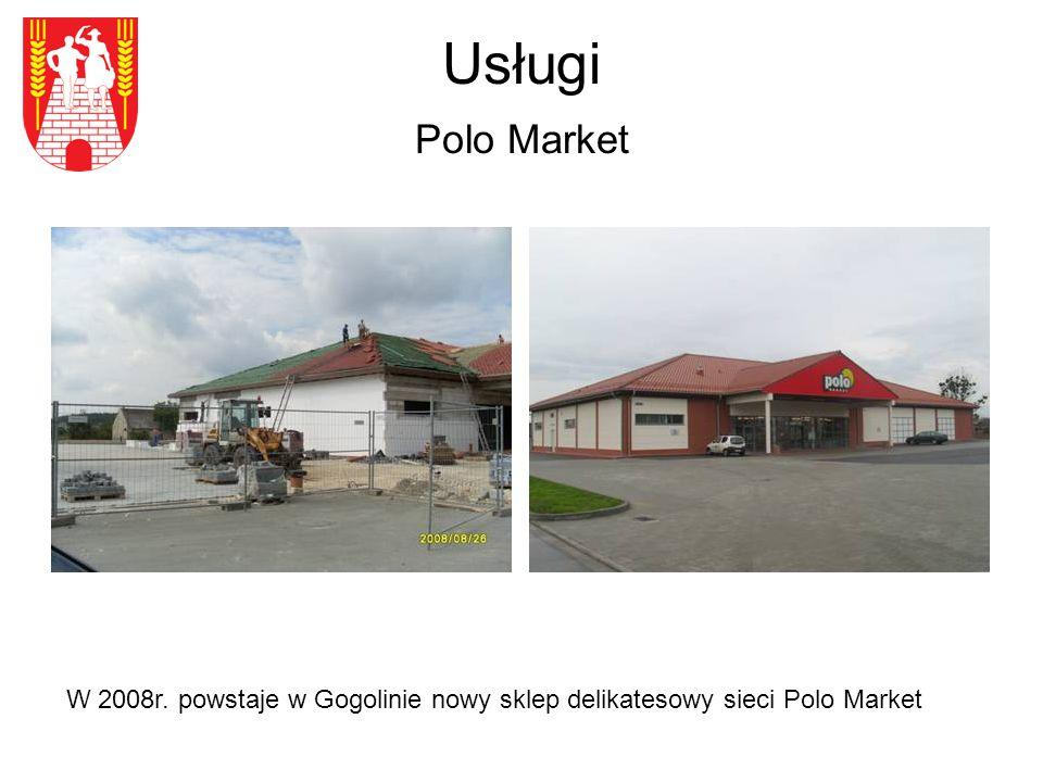 Usługi Polo Market W 2008r. powstaje w Gogolinie nowy sklep delikatesowy sieci Polo Market