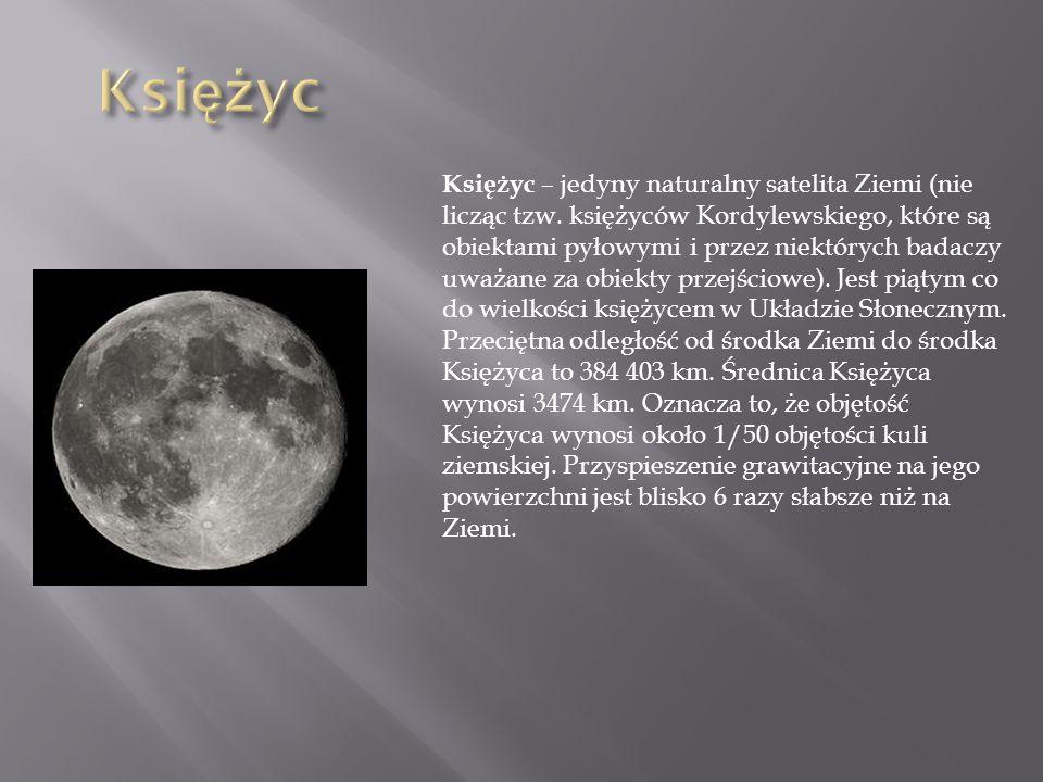 Księżyc – jedyny naturalny satelita Ziemi (nie licząc tzw. księżyców Kordylewskiego, które są obiektami pyłowymi i przez niektórych badaczy uważane za