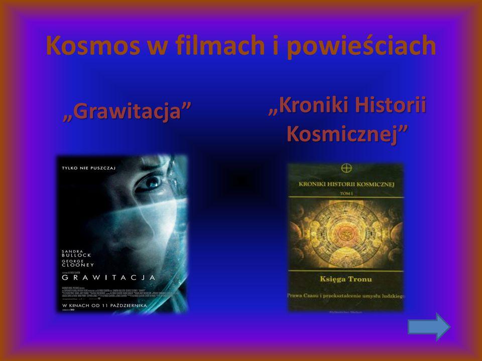 """Kosmos w filmach i powieściach """"Grawitacja"""" Kroniki Historii Kosmicznej"""" """"Kroniki Historii Kosmicznej"""""""