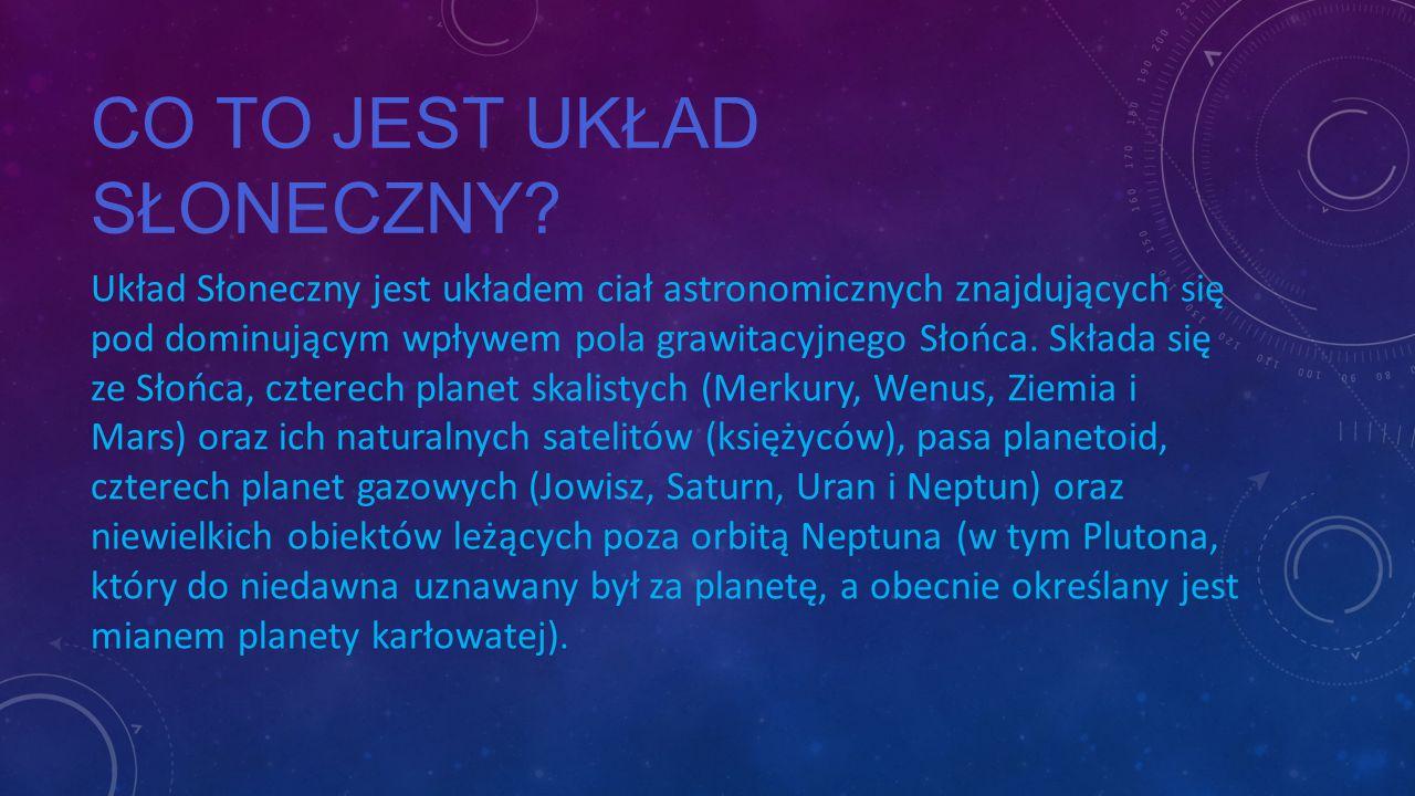 SŁOŃ CE Słońce jest naszą najbliższą gwiazdą, która znajduje się w centrum Układu.
