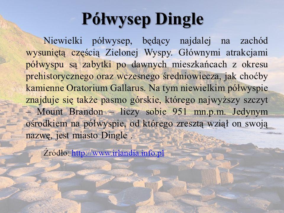Półwysep Dingle Niewielki półwysep, będący najdalej na zachód wysuniętą częścią Zielonej Wyspy. Głównymi atrakcjami półwyspu są zabytki po dawnych mie