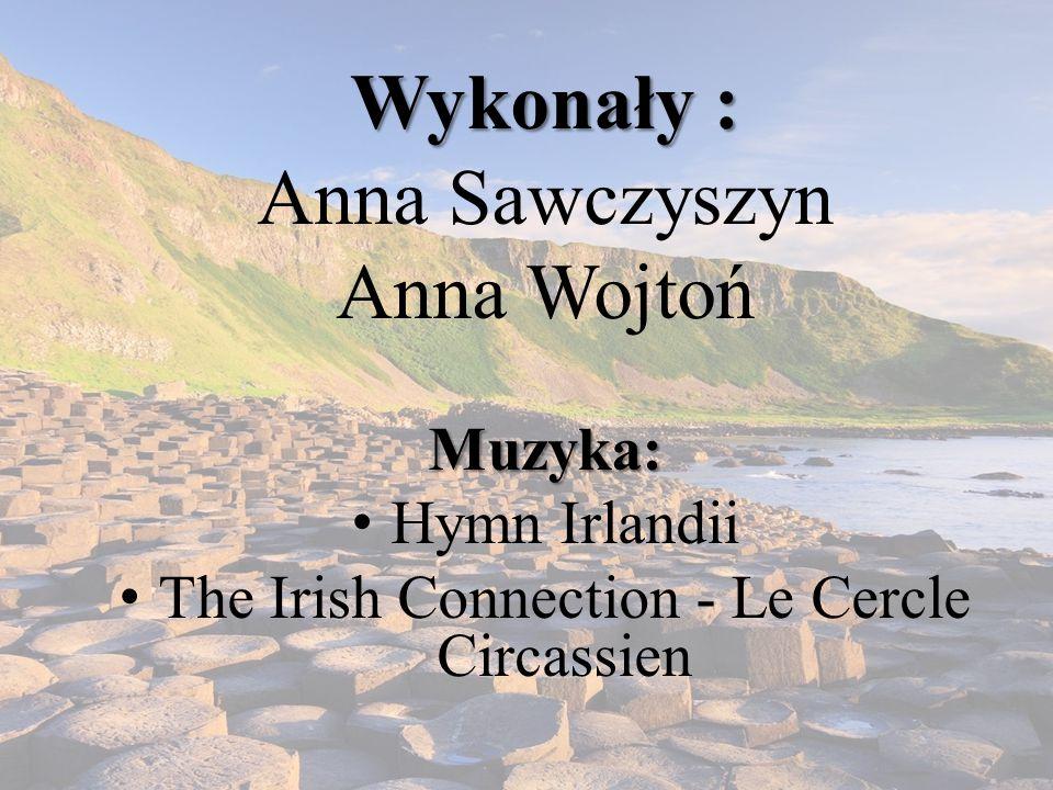 Wykonały : Anna Sawczyszyn Anna WojtońMuzyka: Hymn Irlandii The Irish Connection - Le Cercle Circassien