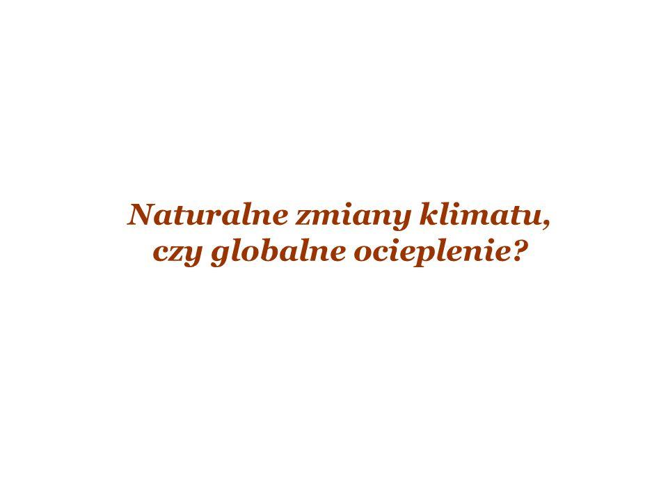 Naturalne zmiany klimatu, czy globalne ocieplenie?
