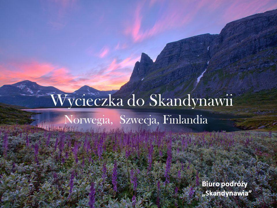 """Wycieczka do Skandynawii Norwegia, Szwecja, Finlandia Biuro podróży """"Skandynawia"""
