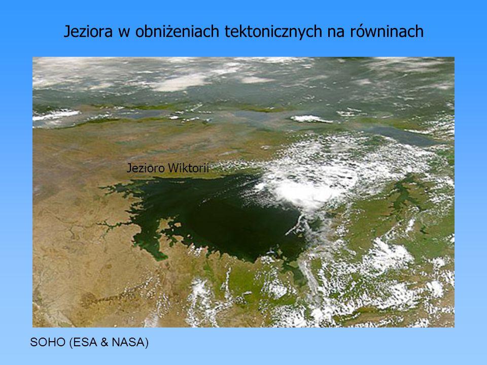 Jeziora w obniżeniach tektonicznych na równinach Jezioro Ładoga Jezioro Wiktorii SOHO (ESA & NASA)