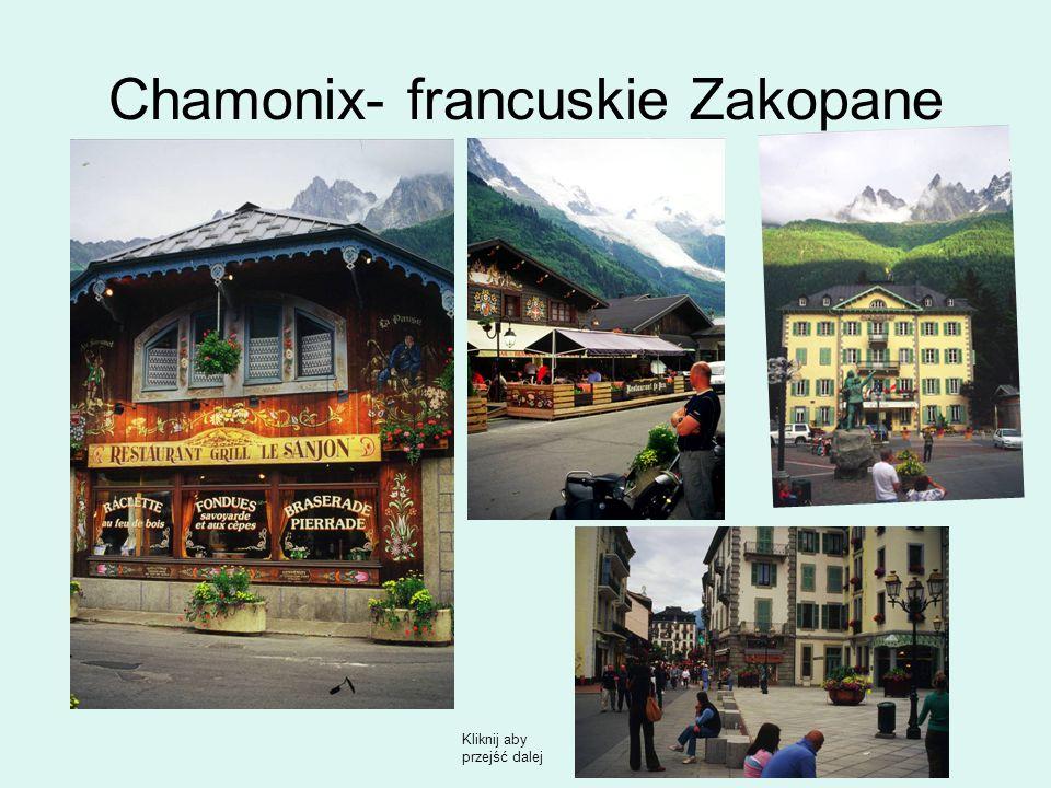 Chamonix- francuskie Zakopane Kliknij aby przejść dalej