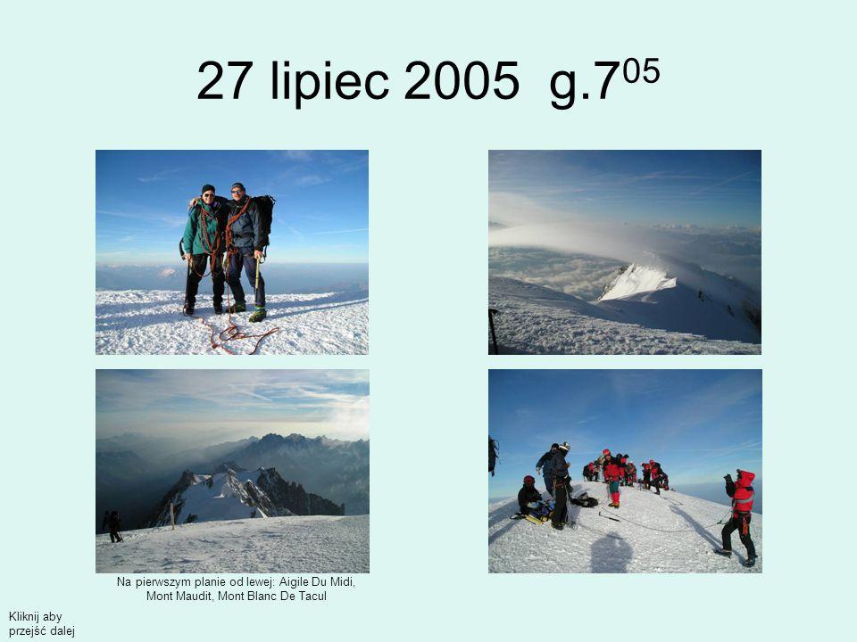 27 lipiec 2005 g.7 05 Na pierwszym planie od lewej: Aigile Du Midi, Mont Maudit, Mont Blanc De Tacul Kliknij aby przejść dalej