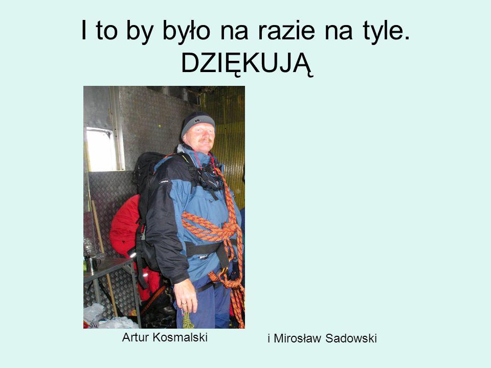 I to by było na razie na tyle. DZIĘKUJĄ Artur Kosmalski i Mirosław Sadowski
