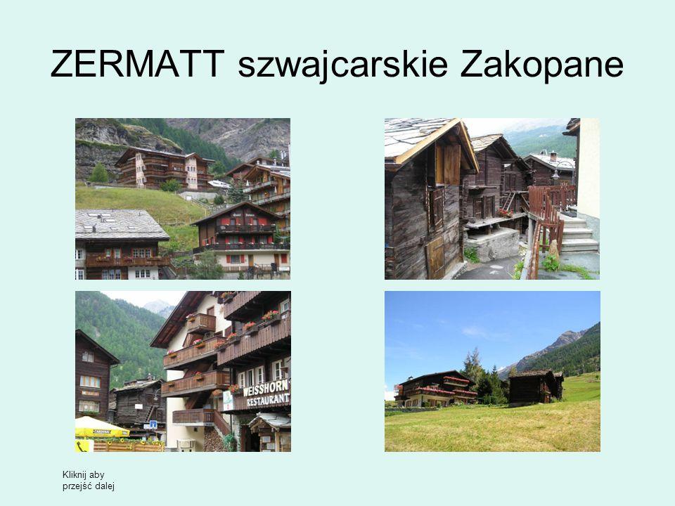 ZERMATT szwajcarskie Zakopane Kliknij aby przejść dalej