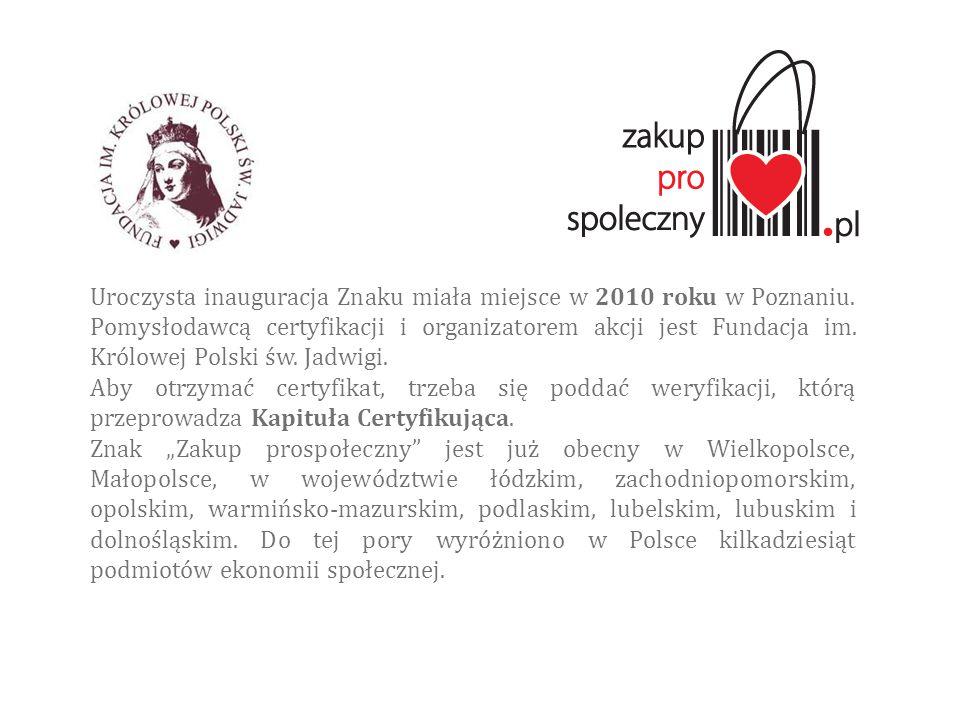 Uroczysta inauguracja Znaku miała miejsce w 2010 roku w Poznaniu. Pomysłodawcą certyfikacji i organizatorem akcji jest Fundacja im. Królowej Polski św