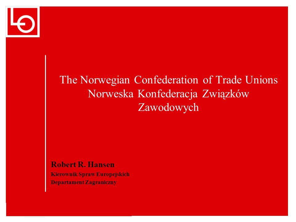 The Norwegian Confederation of Trade Unions Norweska Konfederacja Związków Zawodowych Robert R.