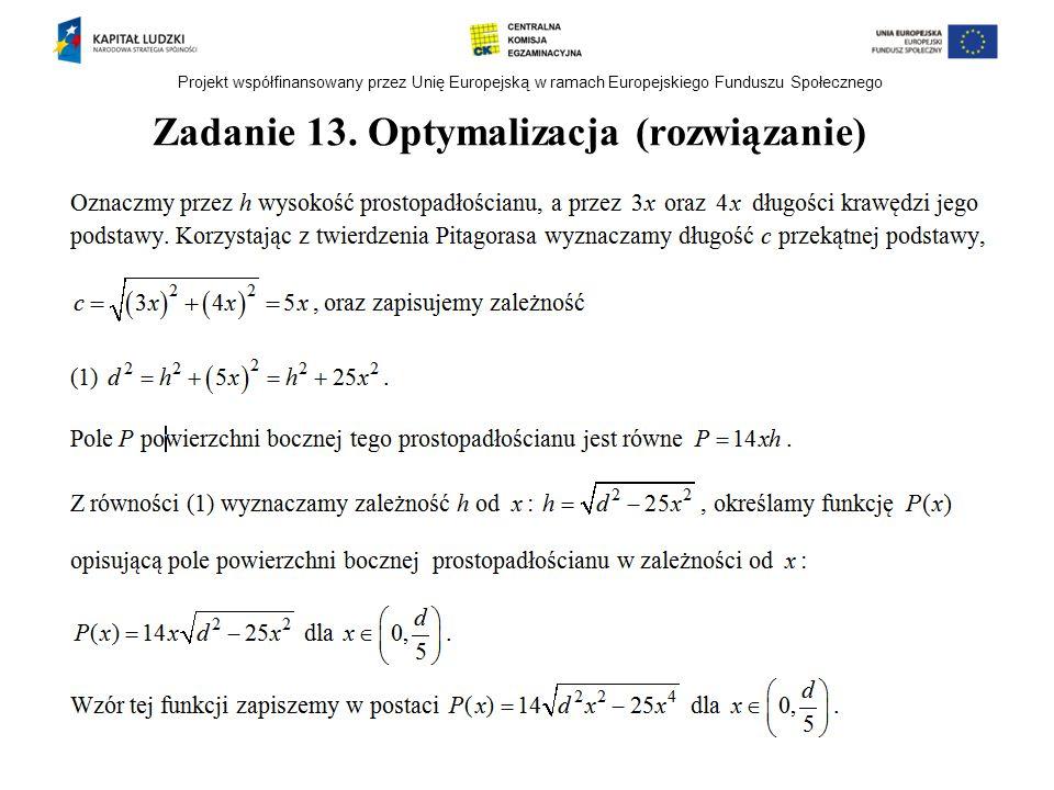 Projekt współfinansowany przez Unię Europejską w ramach Europejskiego Funduszu Społecznego Zadanie 13. Optymalizacja (rozwiązanie)