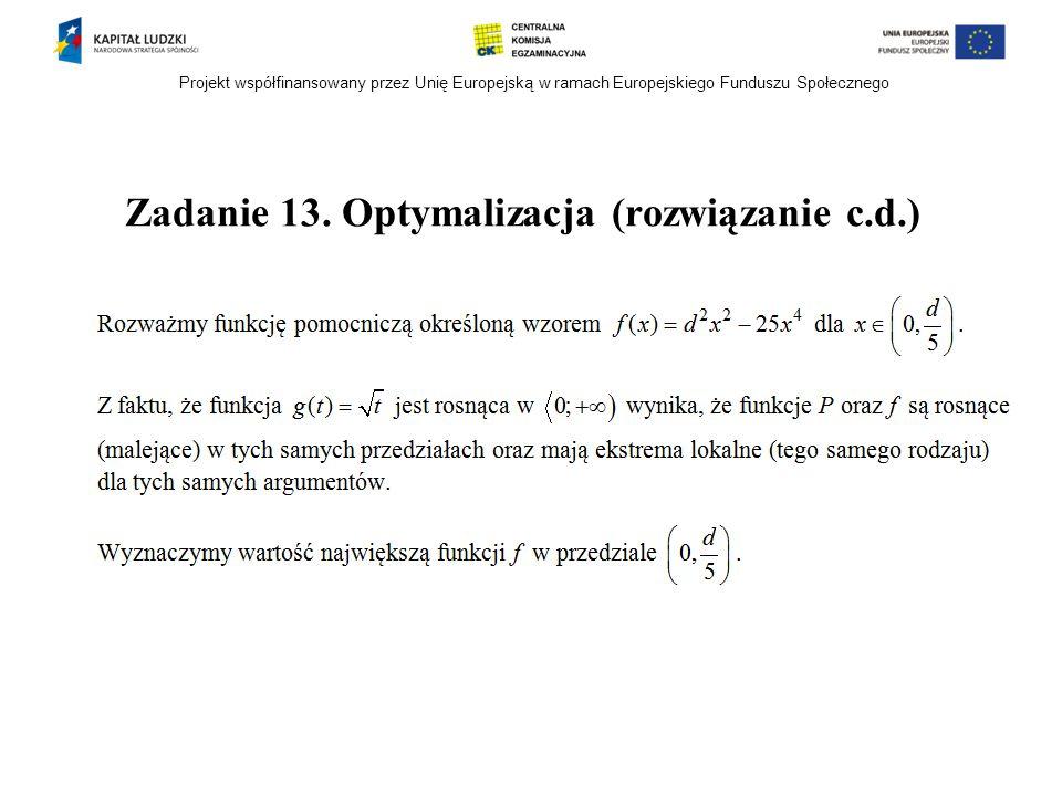 Projekt współfinansowany przez Unię Europejską w ramach Europejskiego Funduszu Społecznego Zadanie 13. Optymalizacja (rozwiązanie c.d.)