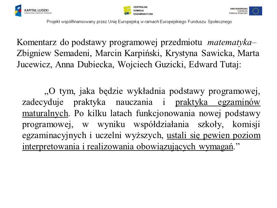 Projekt współfinansowany przez Unię Europejską w ramach Europejskiego Funduszu Społecznego Komentarz do podstawy programowej przedmiotu matematyka– Zb