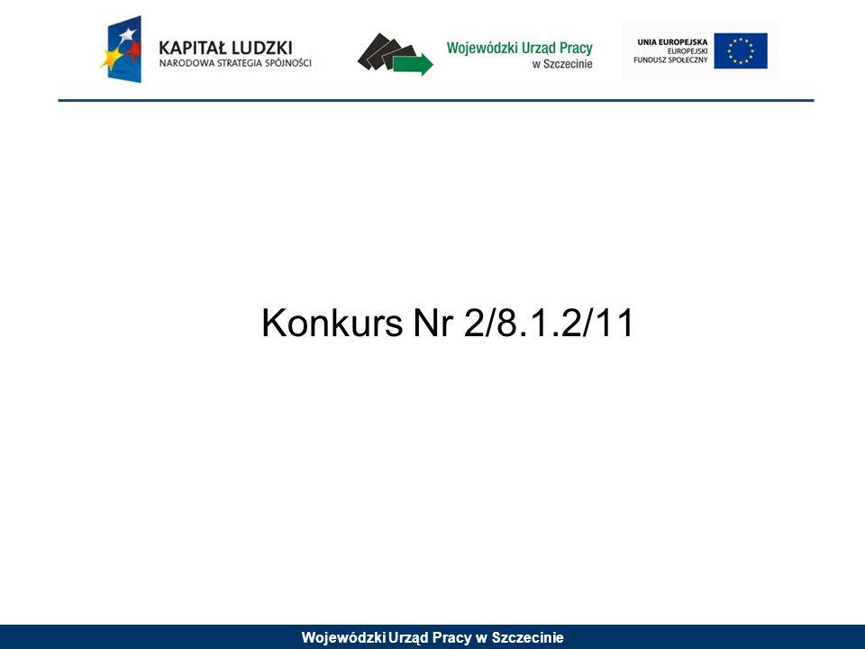 Wojewódzki Urząd Pracy w Szczecinie Konkurs Nr 2/8.1.2/11