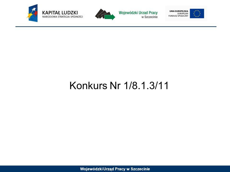 Wojewódzki Urząd Pracy w Szczecinie Konkurs Nr 1/8.1.3/11
