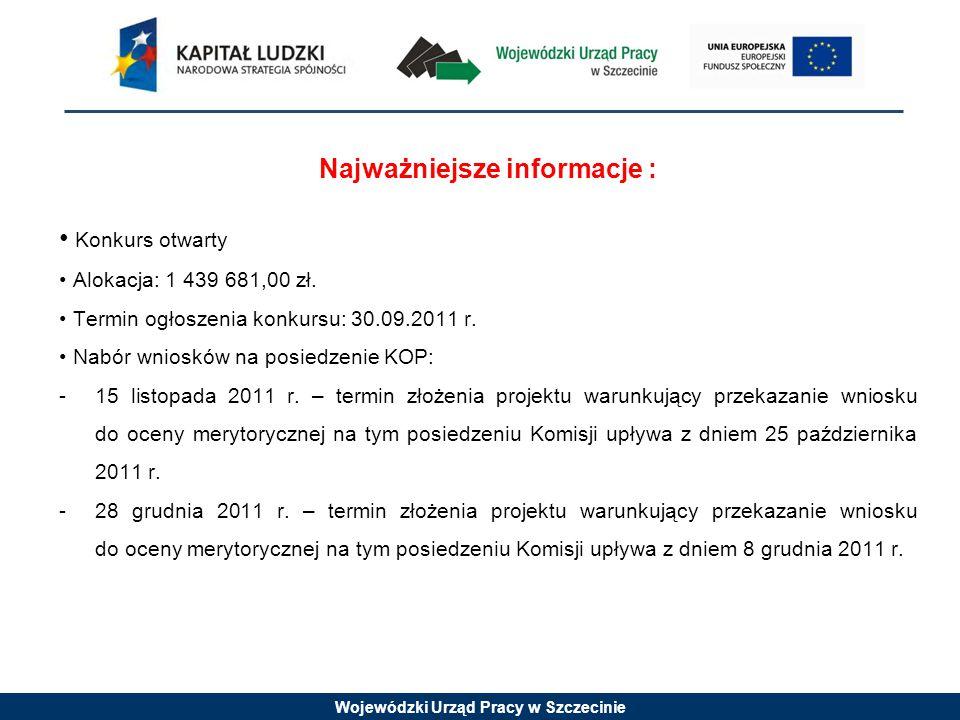 Wojewódzki Urząd Pracy w Szczecinie Najważniejsze informacje : Konkurs otwarty Alokacja: 1 439 681,00 zł.