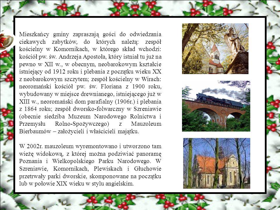 Mieszkańcy gminy zapraszają gości do odwiedzania ciekawych zabytków, do których należą: zespół kościelny w Komornikach, w którego skład wchodzi: kości