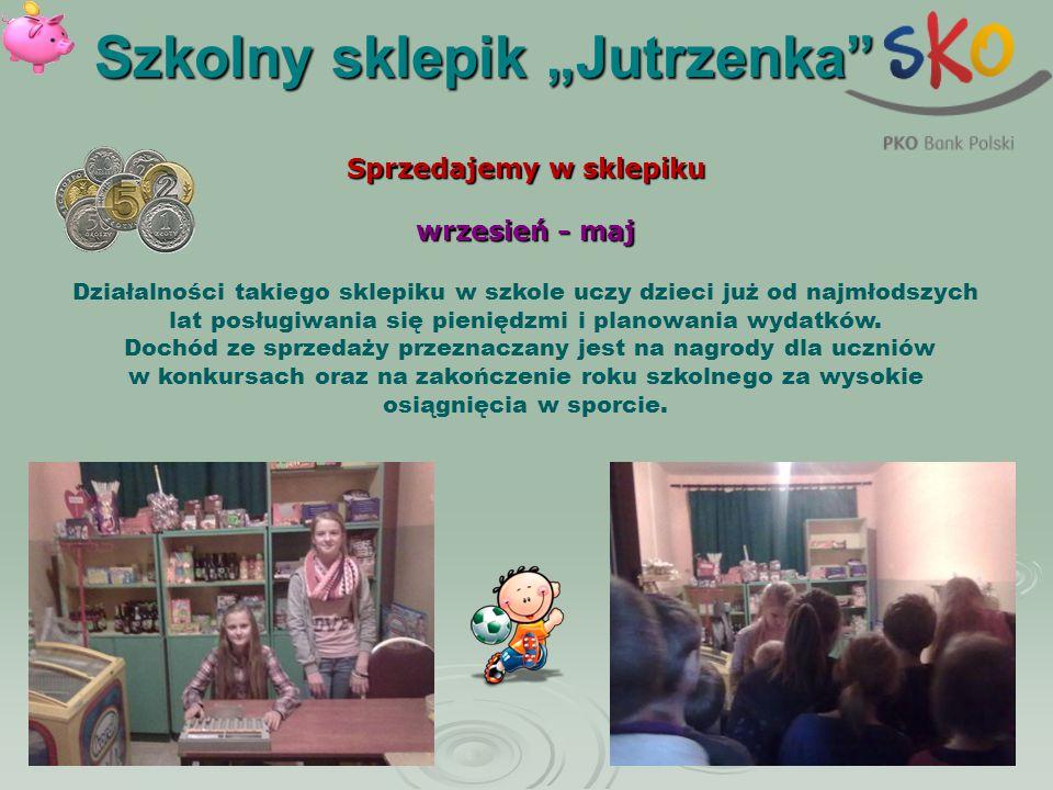 """Szkolny sklepik """"Jutrzenka"""" Sprzedajemy w sklepiku wrzesień - maj Działalności takiego sklepiku w szkole uczy dzieci już od najmłodszych lat posługiwa"""