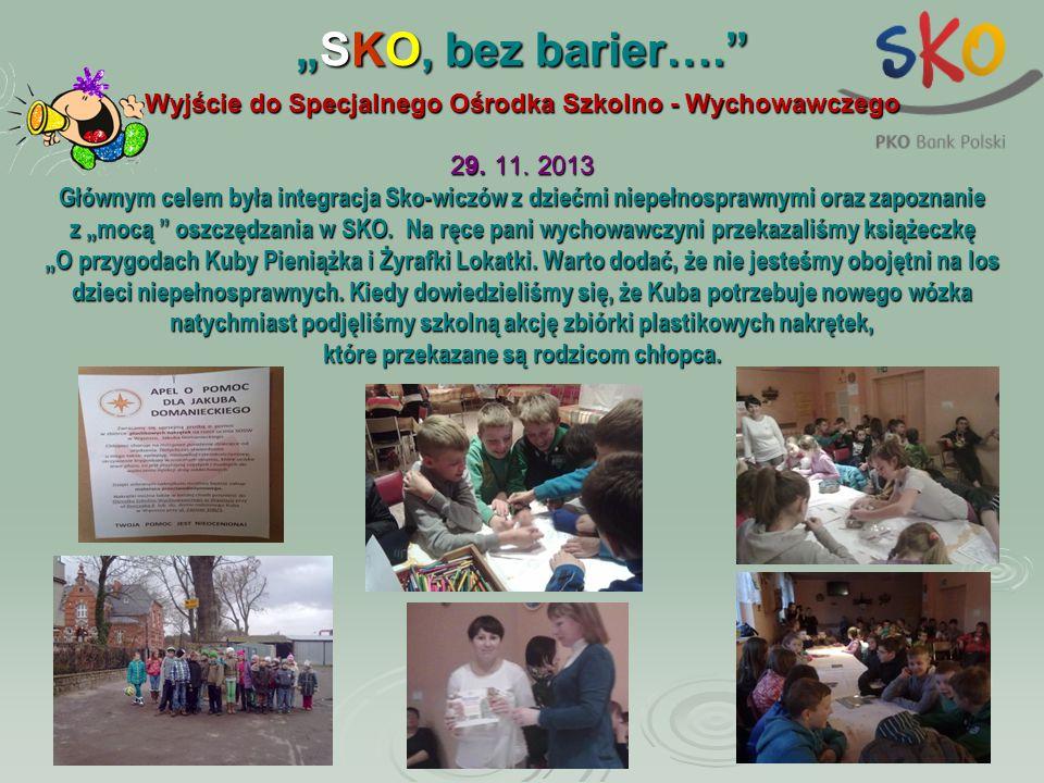 """""""SKO, bez barier…."""" Wyjście do Specjalnego Ośrodka Szkolno - Wychowawczego 29. 11. 2013 Głównym celem była integracja Sko-wiczów z dziećmi niepełnospr"""