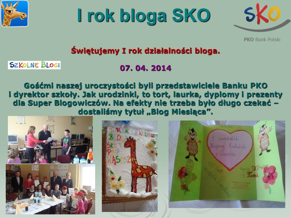 I rok bloga SKO Świętujemy I rok działalności bloga. 07. 04. 2014 Gośćmi naszej uroczystości byli przedstawiciele Banku PKO i dyrektor szkoły. Jak uro