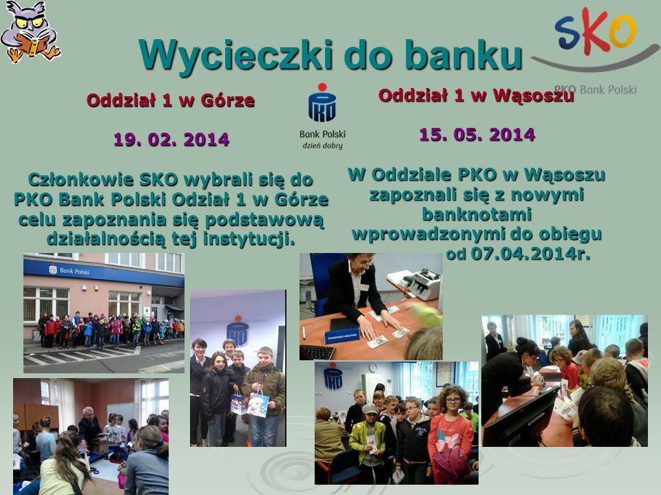 Wycieczki do banku Oddział 1 w Górze 19. 02. 2014 Członkowie SKO wybrali się do PKOBank Polski Odział 1 w Górze celu zapoznania się podstawową działal