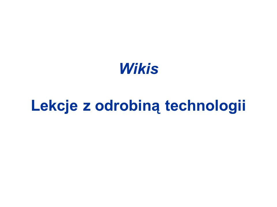 Wikis Lekcje z odrobiną technologii