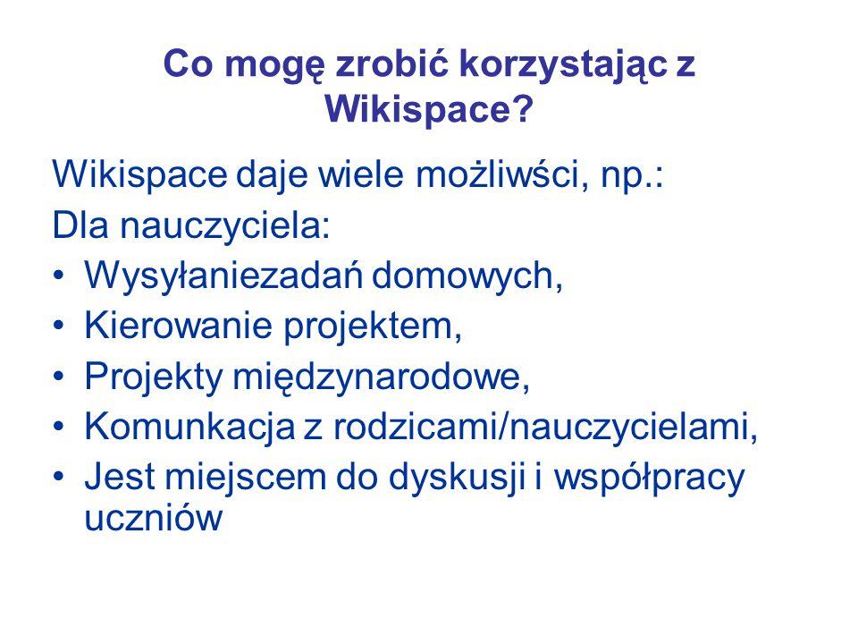 Społeczność WIKI Wikispaces pozwala na swobodne publikowanie stron, które będą istniały tak długo, jak długo chcemy, mogą być regularnie uaktualniane, mogą być tworzone przez kilkoro autorów