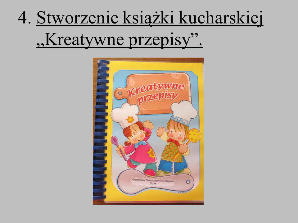 """4. Stworzenie książki kucharskiej """"Kreatywne przepisy""""."""