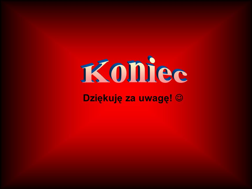 Do przygotowania tej prezentacji skorzystałam z: www.wikipedia.pl.