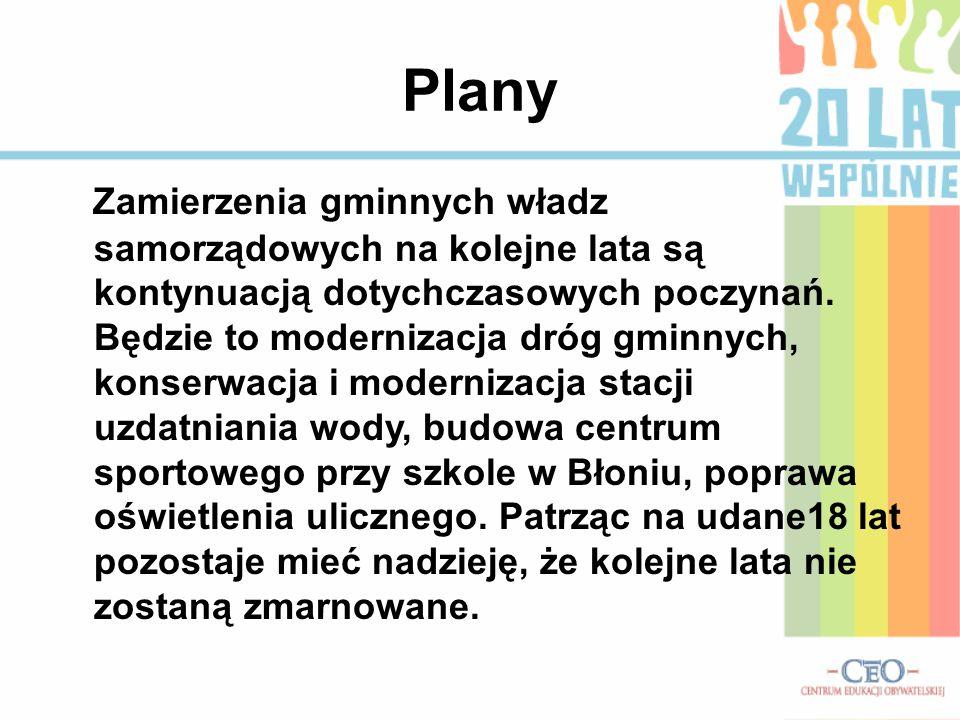 Plany Zamierzenia gminnych władz samorządowych na kolejne lata są kontynuacją dotychczasowych poczynań. Będzie to modernizacja dróg gminnych, konserwa