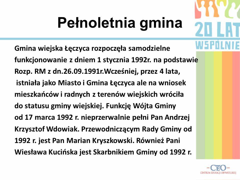 Pełnoletnia gmina Gmina wiejska Łęczyca rozpoczęła samodzielne funkcjonowanie z dniem 1 stycznia 1992r. na podstawie Rozp. RM z dn.26.09.1991r.Wcześni