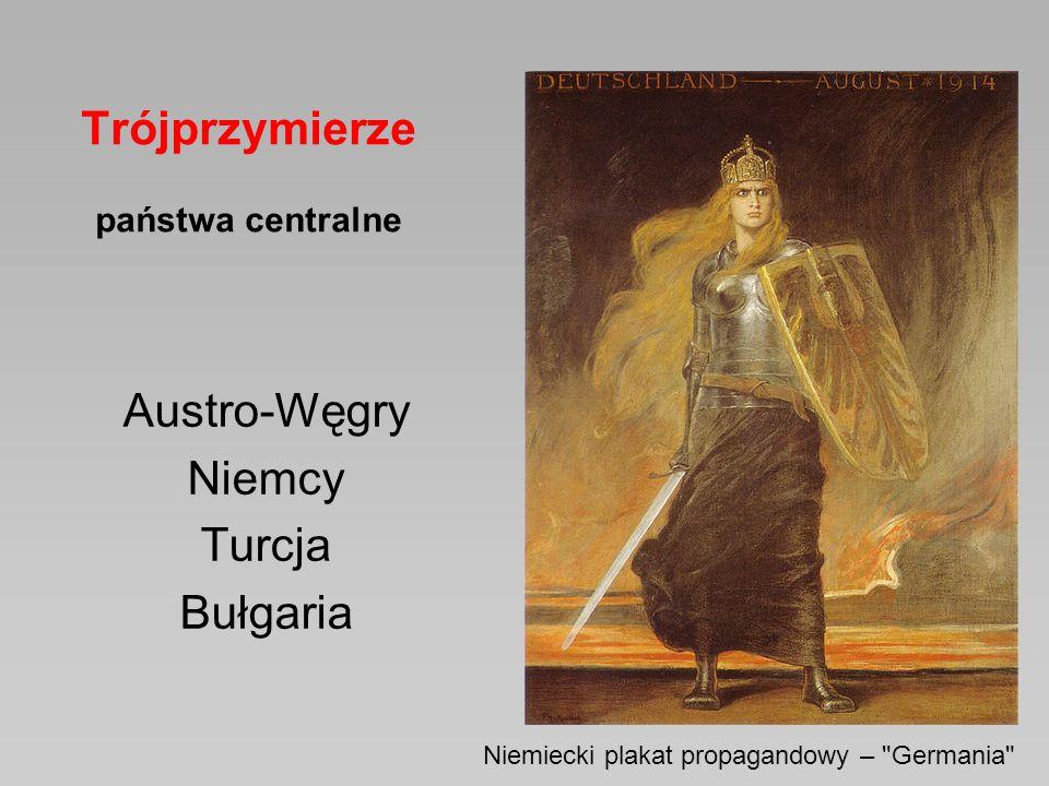 Trójprzymierze państwa centralne Austro-Węgry Niemcy Turcja Bułgaria Niemiecki plakat propagandowy –