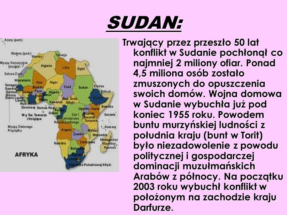 SUDAN: Trwający przez przeszło 50 lat konflikt w Sudanie pochłonął co najmniej 2 miliony ofiar. Ponad 4,5 miliona osób zostało zmuszonych do opuszczen