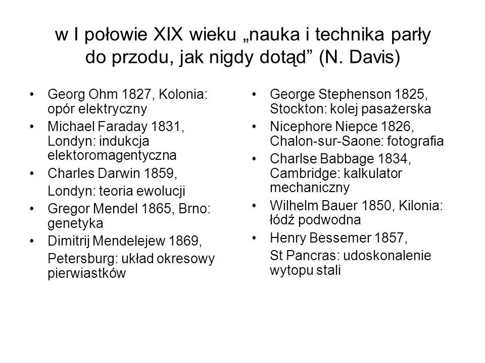 """w I połowie XIX wieku """"nauka i technika parły do przodu, jak nigdy dotąd (N."""