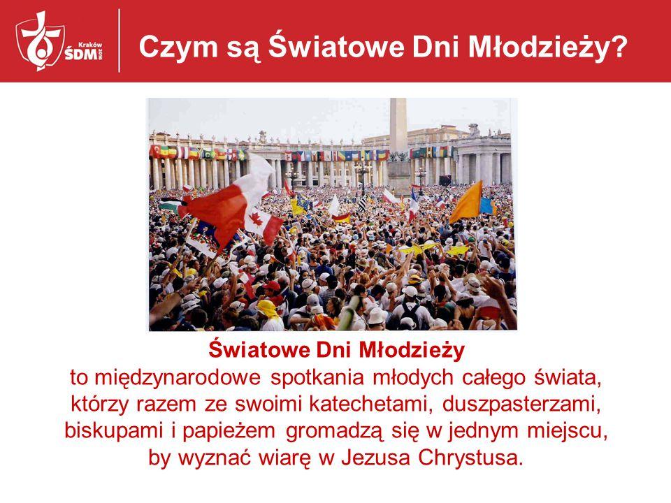 Czym są Światowe Dni Młodzieży? Światowe Dni Młodzieży to międzynarodowe spotkania młodych całego świata, którzy razem ze swoimi katechetami, duszpast
