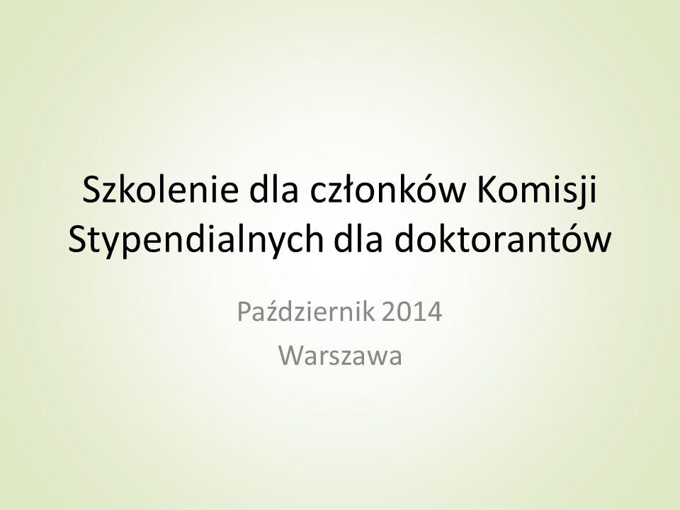 Szkolenie dla członków Komisji Stypendialnych dla doktorantów Październik 2014 Warszawa