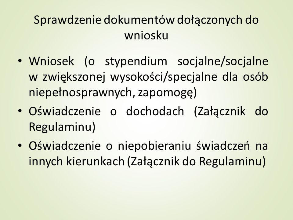 Sprawdzenie dokumentów dołączonych do wniosku Wniosek (o stypendium socjalne/socjalne w zwiększonej wysokości/specjalne dla osób niepełnosprawnych, za