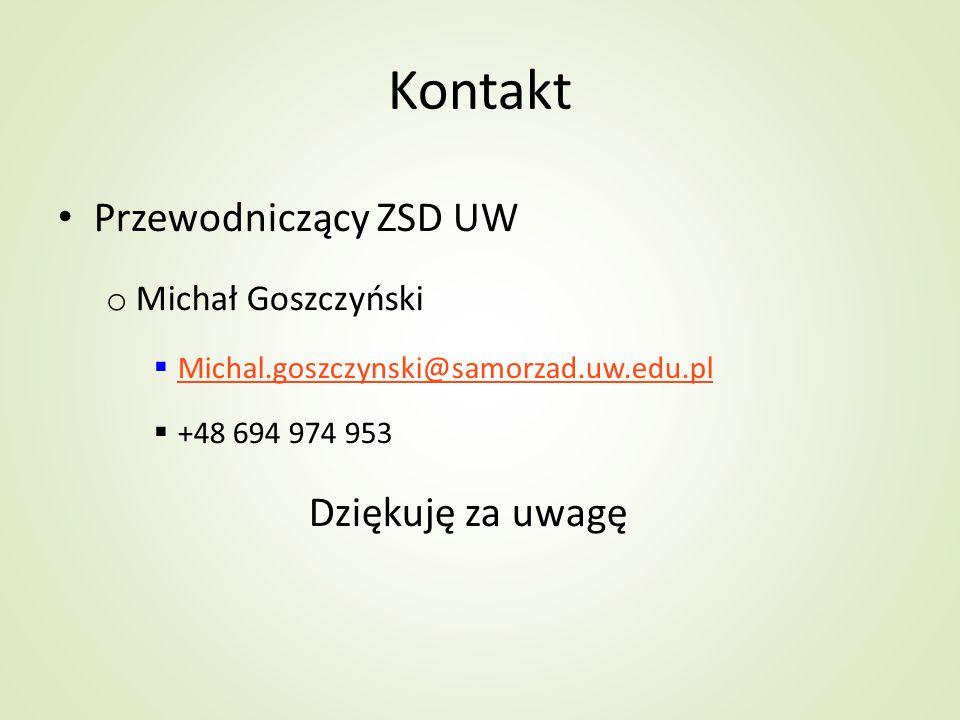 Kontakt Przewodniczący ZSD UW o Michał Goszczyński  Michal.goszczynski@samorzad.uw.edu.pl Michal.goszczynski@samorzad.uw.edu.pl  +48 694 974 953 Dzi