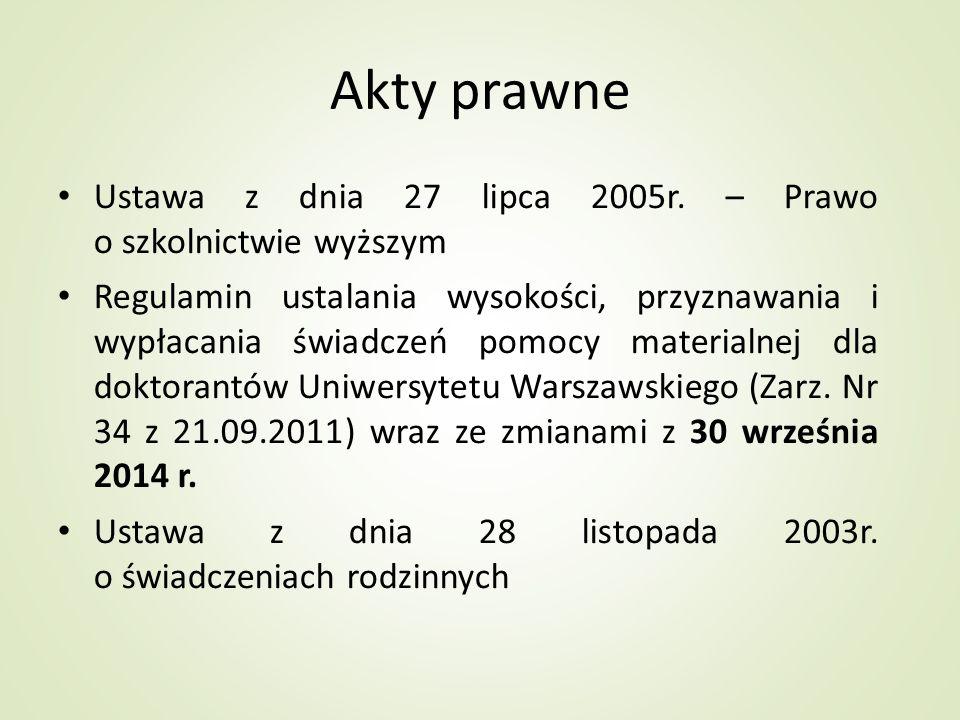 Akty prawne Ustawa z dnia 27 lipca 2005r. – Prawo o szkolnictwie wyższym Regulamin ustalania wysokości, przyznawania i wypłacania świadczeń pomocy mat