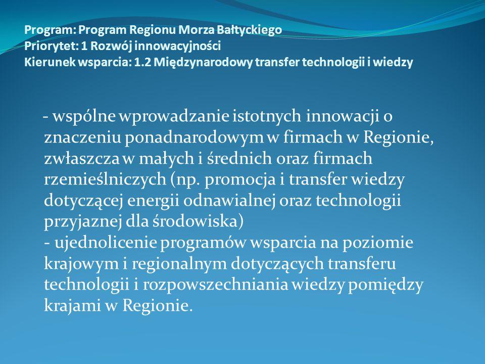 - wspólne wprowadzanie istotnych innowacji o znaczeniu ponadnarodowym w firmach w Regionie, zwłaszcza w małych i średnich oraz firmach rzemieślniczych (np.