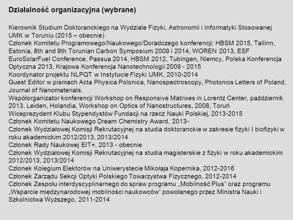 Działalność organizacyjna (wybrane) Kierownik Studium Doktoranckiego na Wydziale Fizyki, Astronomii i Informatyki Stosowanej UMK w Toruniu (2015 – obe