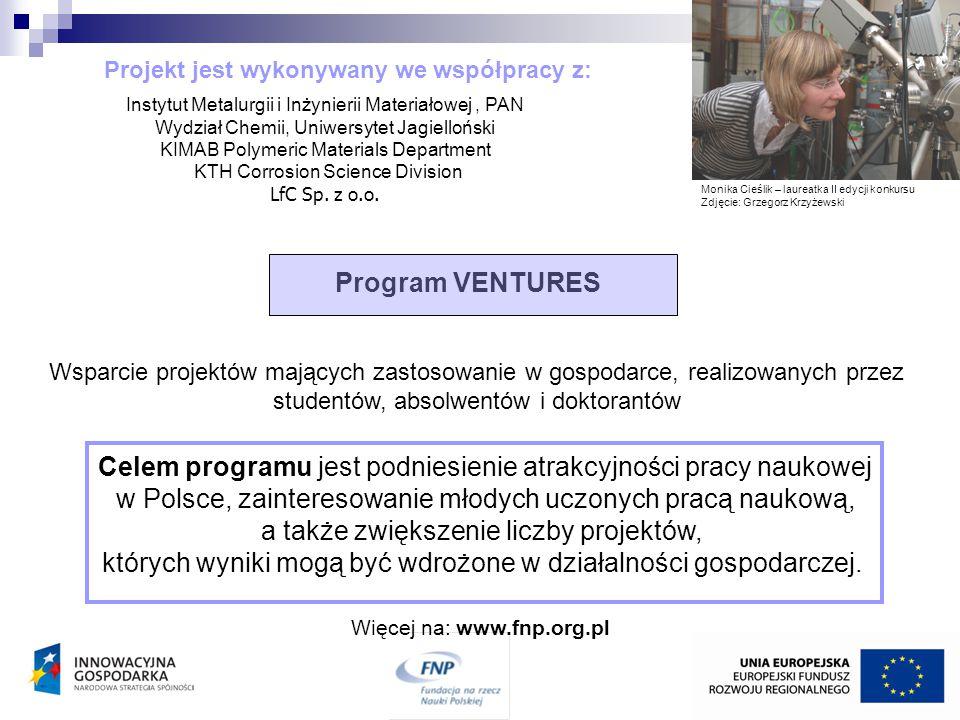 Wsparcie projektów mających zastosowanie w gospodarce, realizowanych przez studentów, absolwentów i doktorantów Program VENTURES Więcej na: www.fnp.or