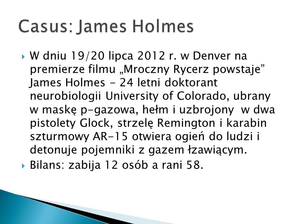 """ W dniu 19/20 lipca 2012 r. w Denver na premierze filmu """"Mroczny Rycerz powstaje"""" James Holmes - 24 letni doktorant neurobiologii University of Color"""