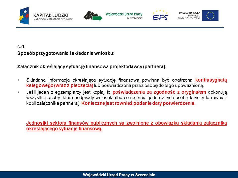 Wojewódzki Urząd Pracy w Szczecinie c.d. Sposób przygotowania i składania wniosku: Załącznik określający sytuację finansową projektodawcy (partnera):