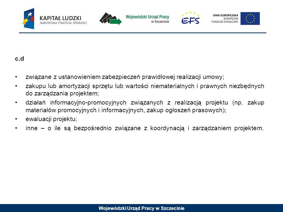 Wojewódzki Urząd Pracy w Szczecinie c.d związane z ustanowieniem zabezpieczeń prawidłowej realizacji umowy; zakupu lub amortyzacji sprzętu lub wartośc