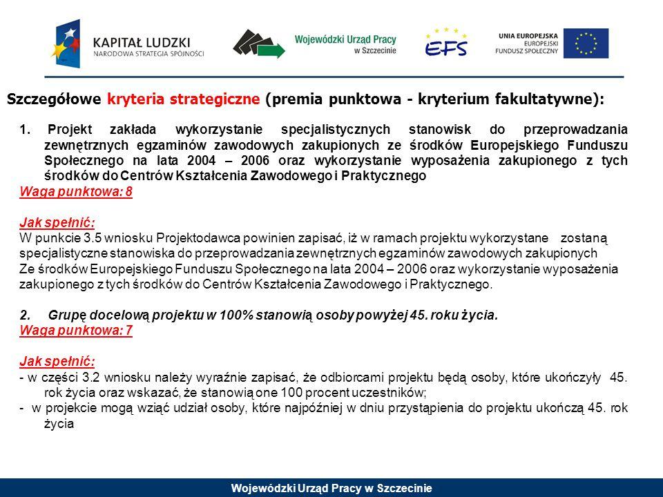 Wojewódzki Urząd Pracy w Szczecinie 1. Projekt zakłada wykorzystanie specjalistycznych stanowisk do przeprowadzania zewnętrznych egzaminów zawodowych