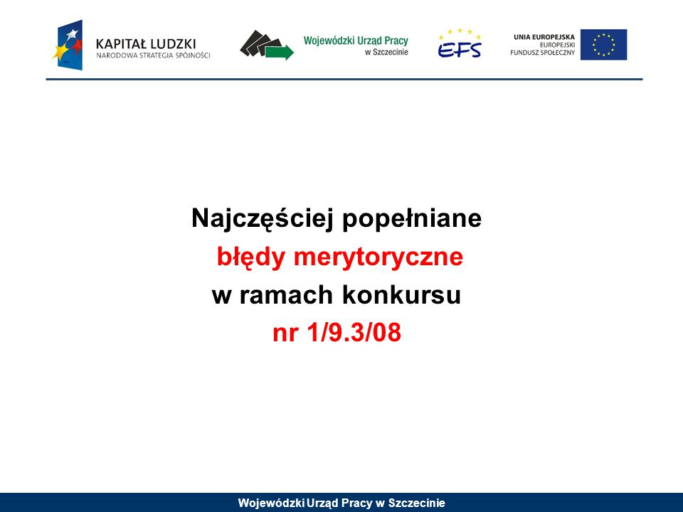 Wojewódzki Urząd Pracy w Szczecinie c.d.Szczegółowe kryteria dostępu (kryterium obligatoryjne): 3.