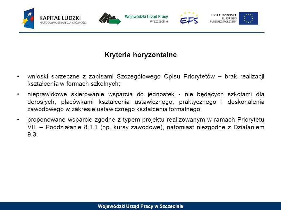 Wojewódzki Urząd Pracy w Szczecinie Kryteria horyzontalne wnioski sprzeczne z zapisami Szczegółowego Opisu Priorytetów – brak realizacji kształcenia w